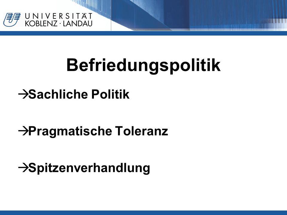 Befriedungspolitik Sachliche Politik Pragmatische Toleranz