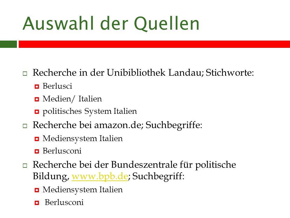 Auswahl der Quellen Recherche in der Unibibliothek Landau; Stichworte: