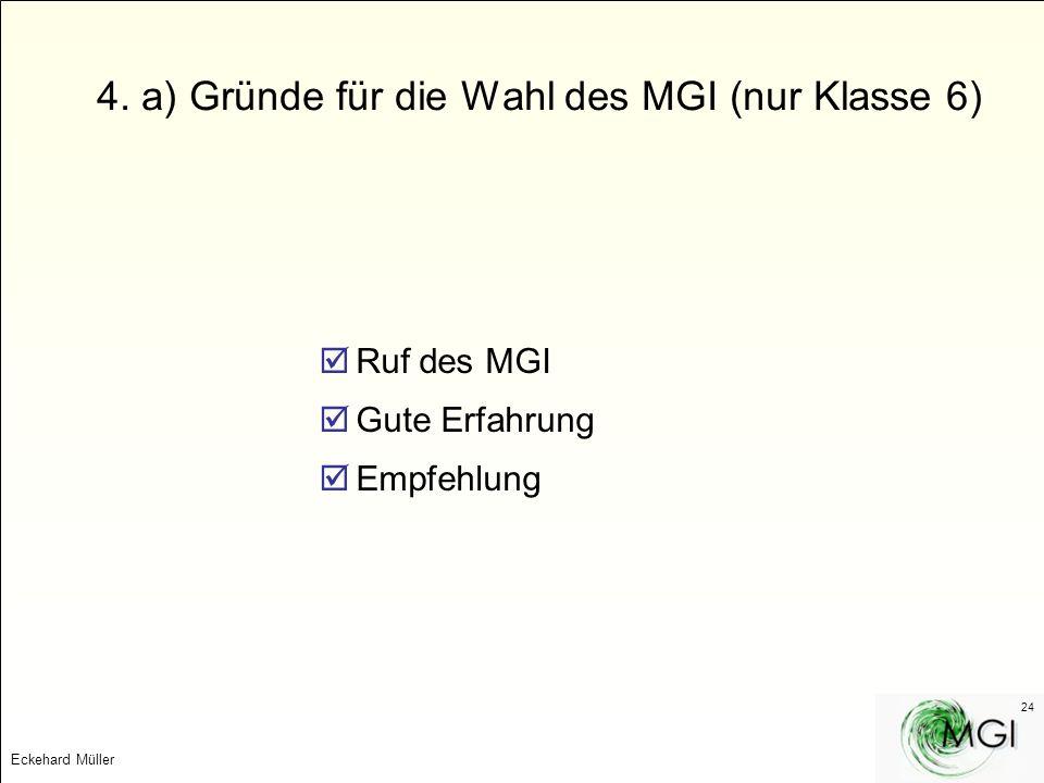 4. a) Gründe für die Wahl des MGI (nur Klasse 6)