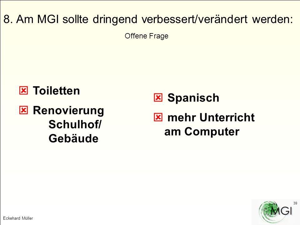 8. Am MGI sollte dringend verbessert/verändert werden: