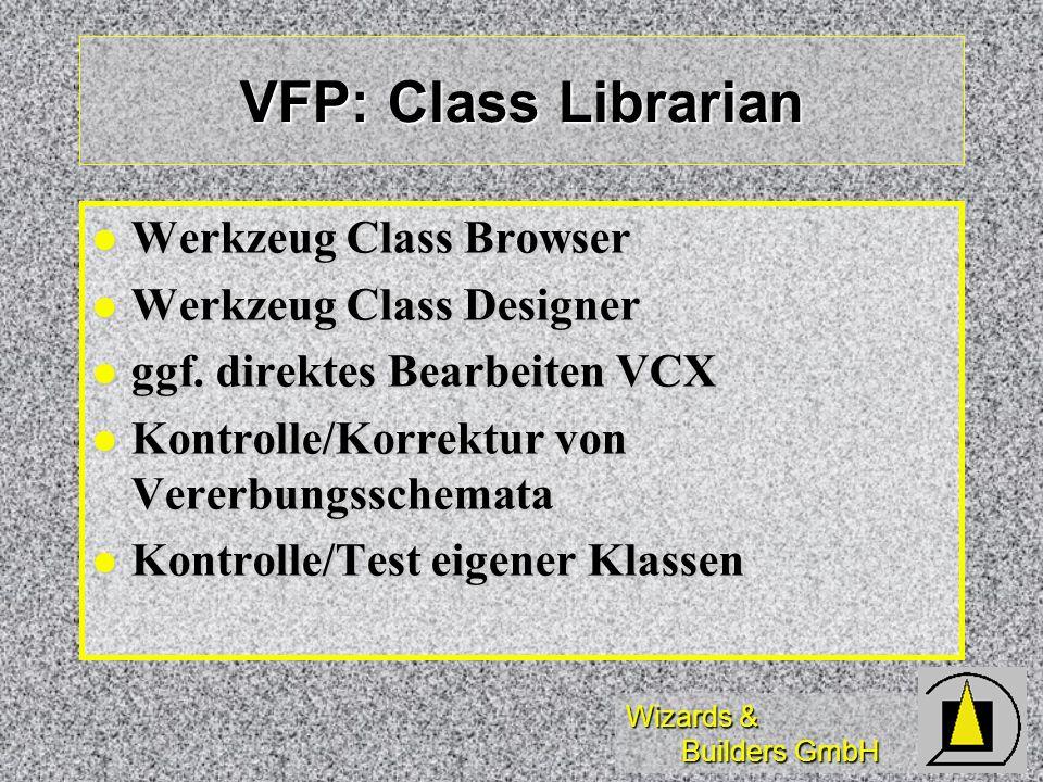 VFP: Class Librarian Werkzeug Class Browser Werkzeug Class Designer