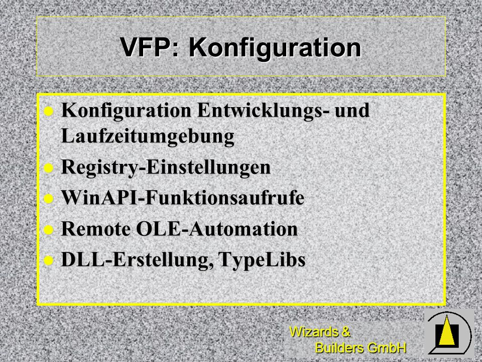 VFP: Konfiguration Konfiguration Entwicklungs- und Laufzeitumgebung