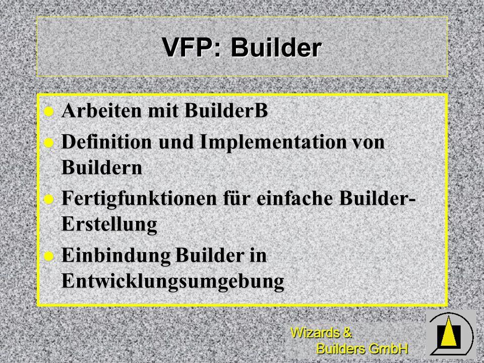 VFP: Builder Arbeiten mit BuilderB