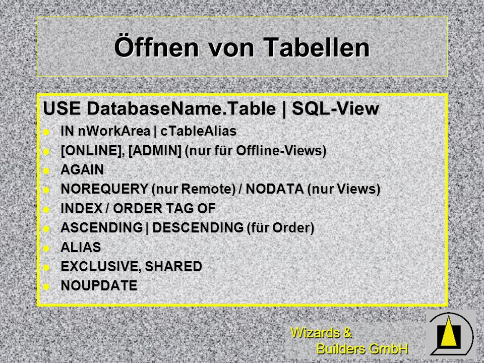 Öffnen von Tabellen USE DatabaseName.Table | SQL-View