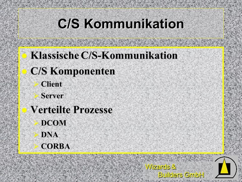 C/S Kommunikation Klassische C/S-Kommunikation C/S Komponenten