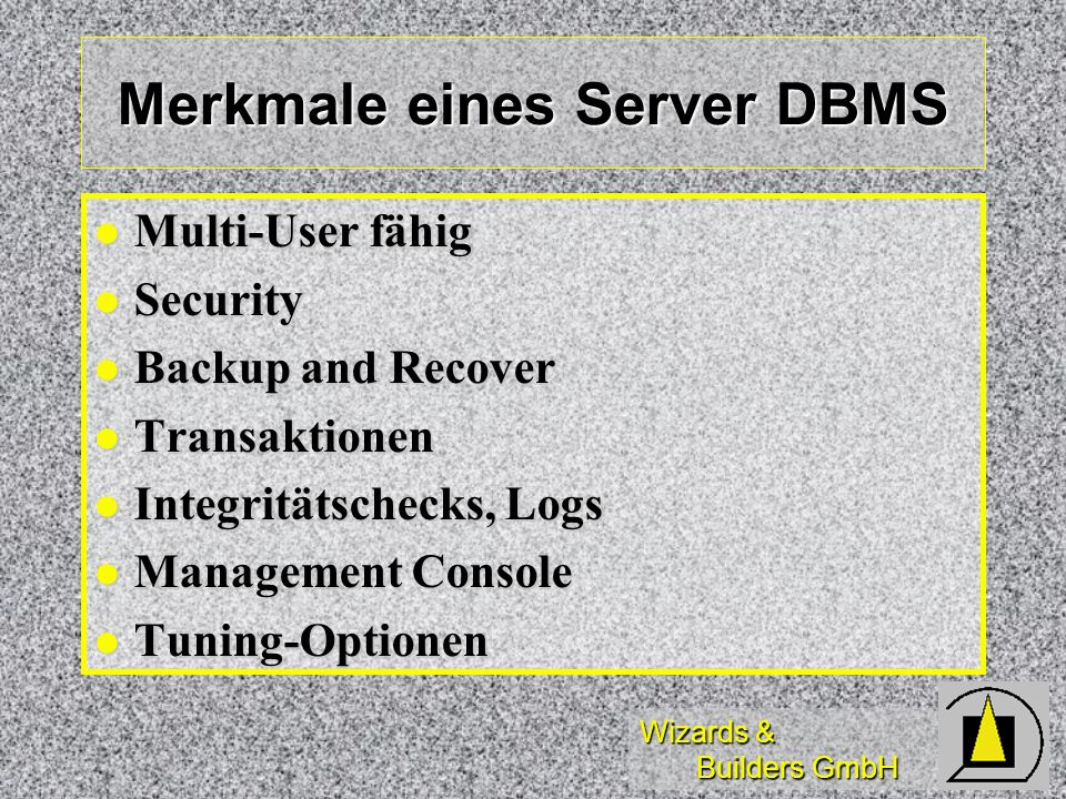 Merkmale eines Server DBMS
