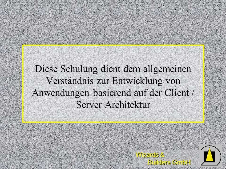 Diese Schulung dient dem allgemeinen Verständnis zur Entwicklung von Anwendungen basierend auf der Client / Server Architektur