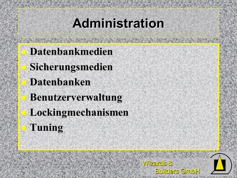 Administration Datenbankmedien Sicherungsmedien Datenbanken