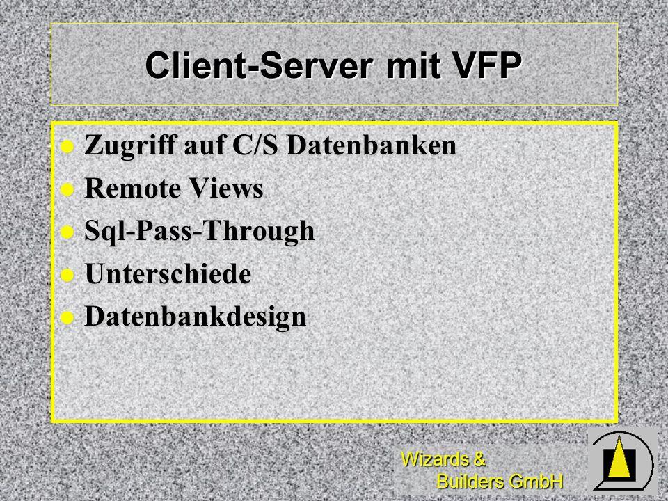 Client-Server mit VFP Zugriff auf C/S Datenbanken Remote Views