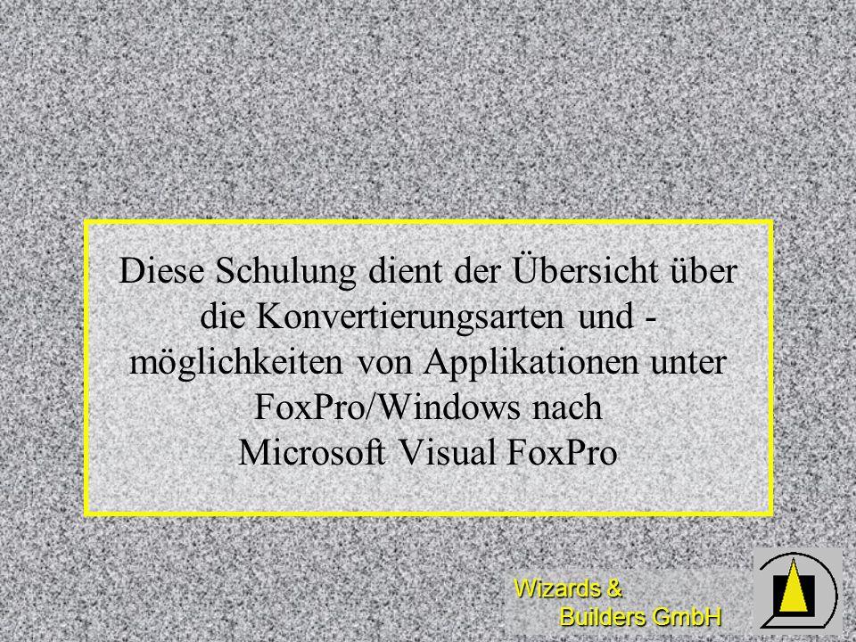 Diese Schulung dient der Übersicht über die Konvertierungsarten und - möglichkeiten von Applikationen unter FoxPro/Windows nach Microsoft Visual FoxPro