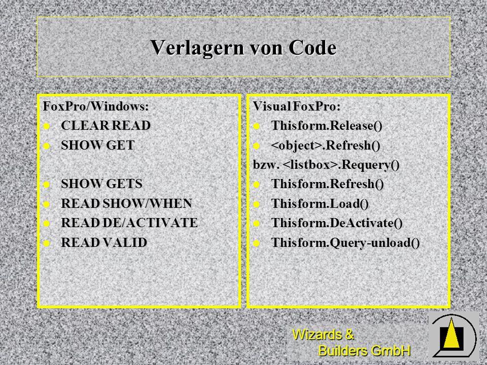 Verlagern von Code FoxPro/Windows: CLEAR READ SHOW GET SHOW GETS