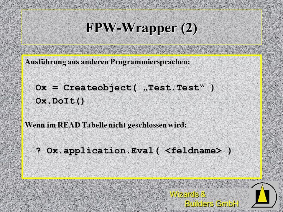 """FPW-Wrapper (2) Ox = Createobject( """"Test.Test ) Ox.DoIt()"""