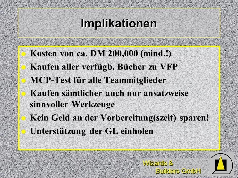 Implikationen Kosten von ca. DM 200,000 (mind.!)