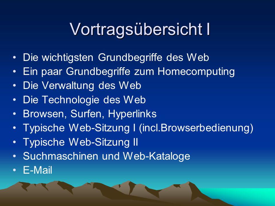 Vortragsübersicht I Die wichtigsten Grundbegriffe des Web