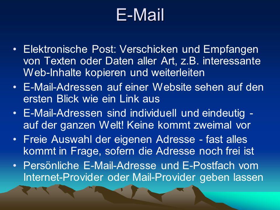 E-Mail Elektronische Post: Verschicken und Empfangen von Texten oder Daten aller Art, z.B. interessante Web-Inhalte kopieren und weiterleiten.