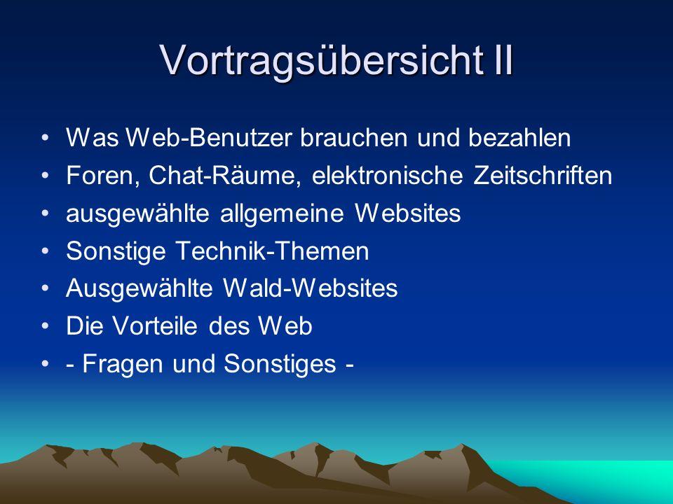 Vortragsübersicht II Was Web-Benutzer brauchen und bezahlen