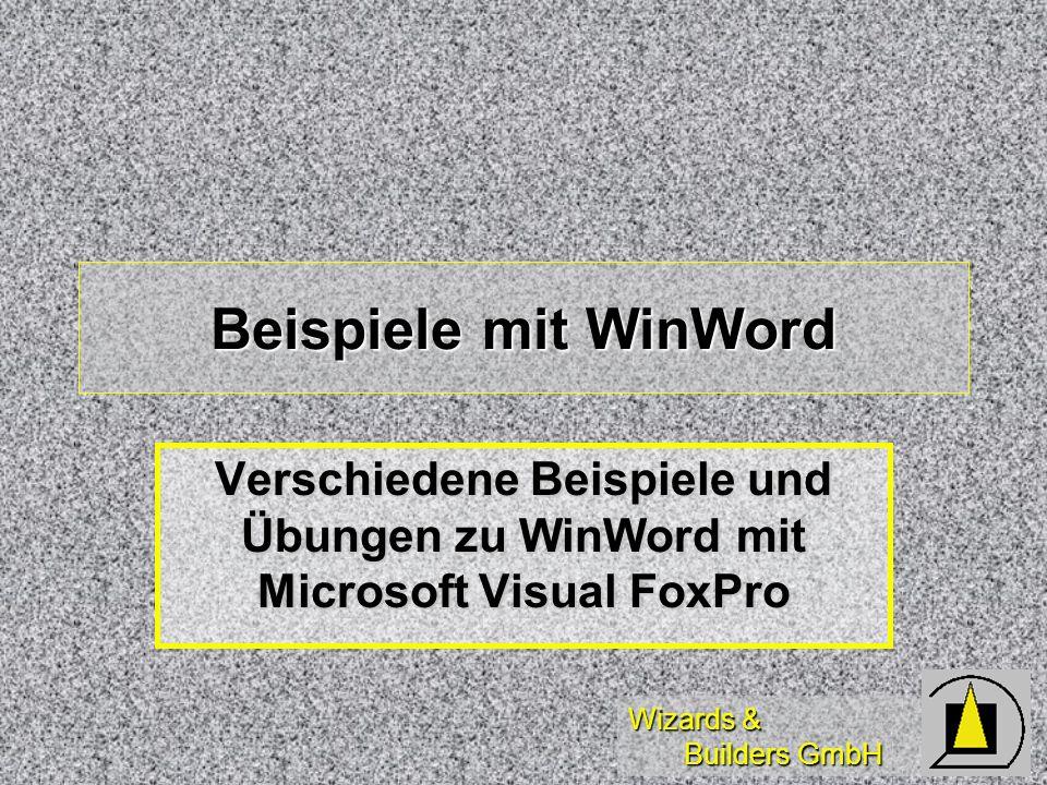 Beispiele mit WinWord Verschiedene Beispiele und Übungen zu WinWord mit Microsoft Visual FoxPro