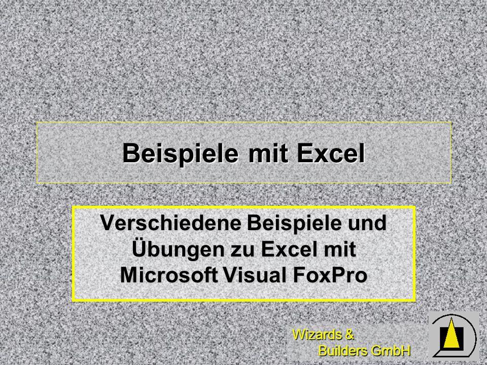 Beispiele mit Excel Verschiedene Beispiele und Übungen zu Excel mit Microsoft Visual FoxPro
