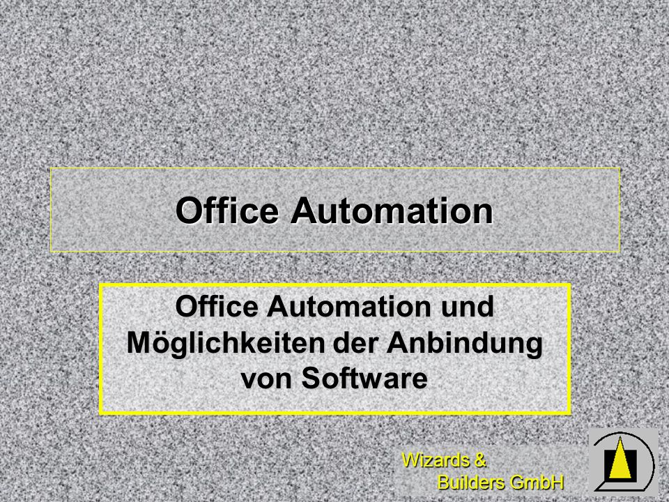 Office Automation und Möglichkeiten der Anbindung von Software