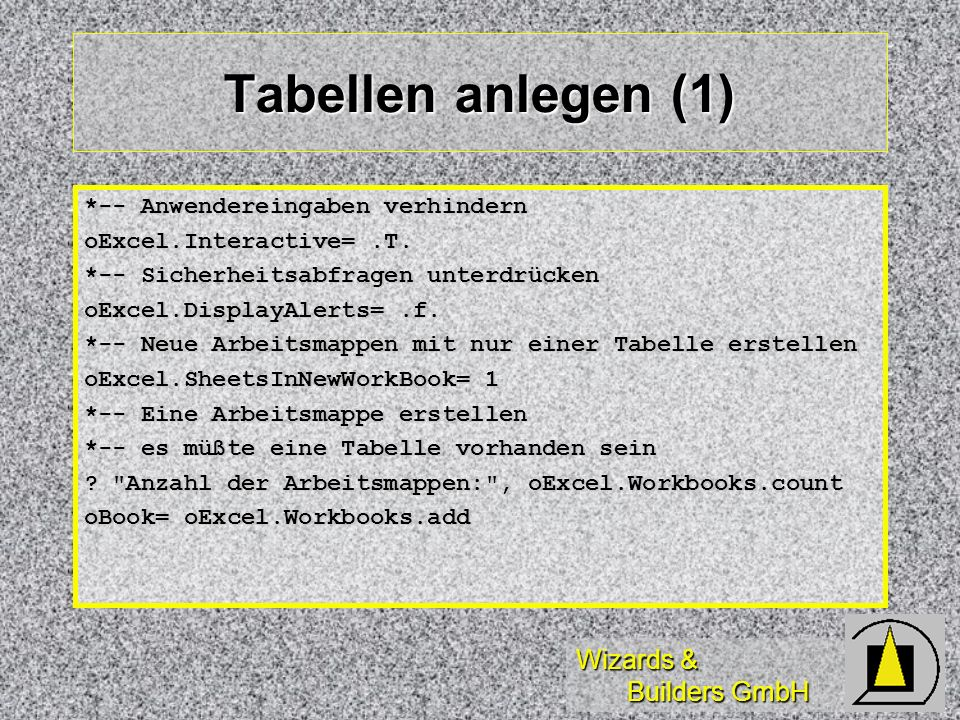 Tabellen anlegen (1) *-- Anwendereingaben verhindern
