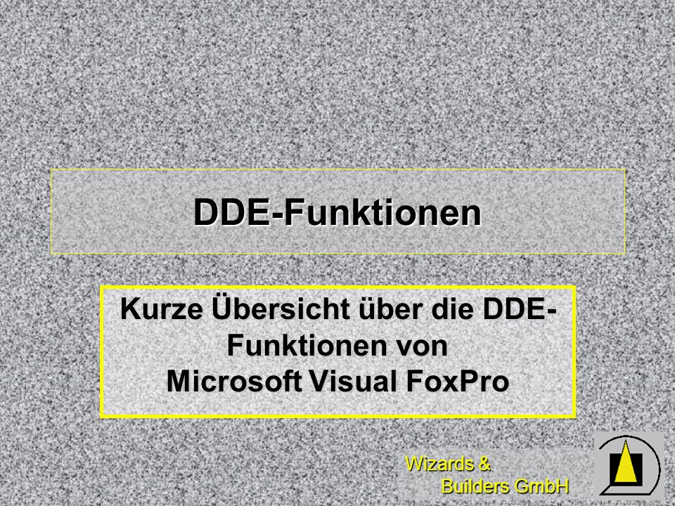 Kurze Übersicht über die DDE-Funktionen von Microsoft Visual FoxPro