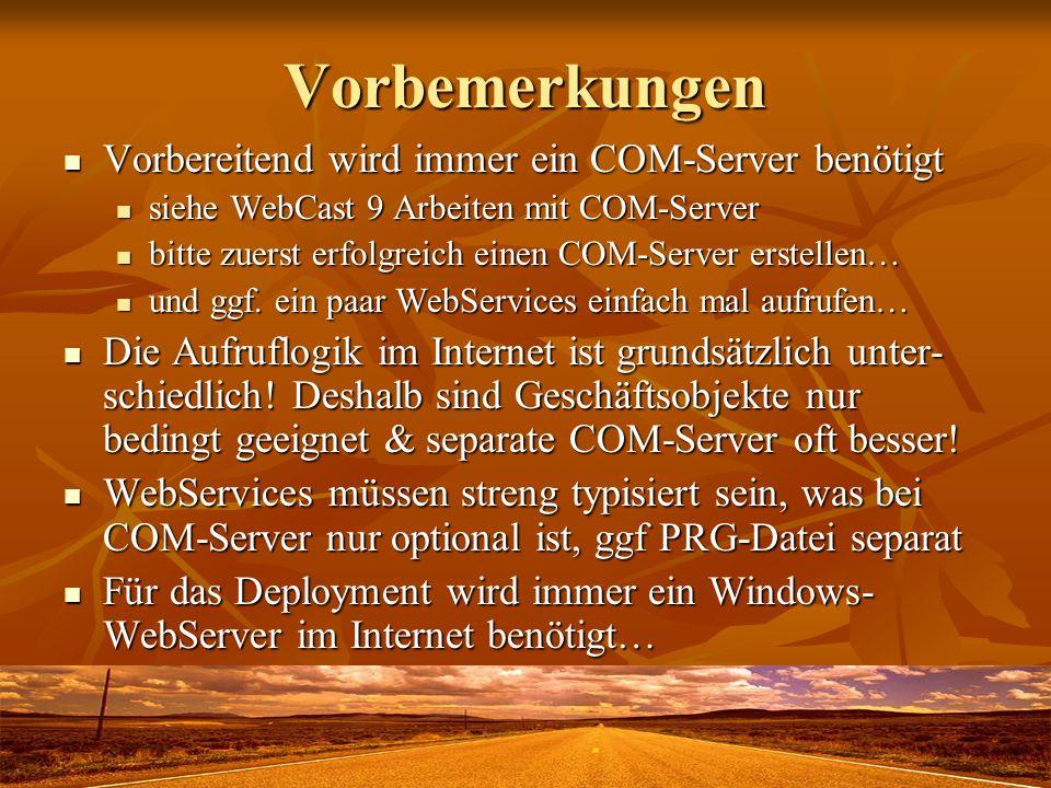 Vorbemerkungen Vorbereitend wird immer ein COM-Server benötigt