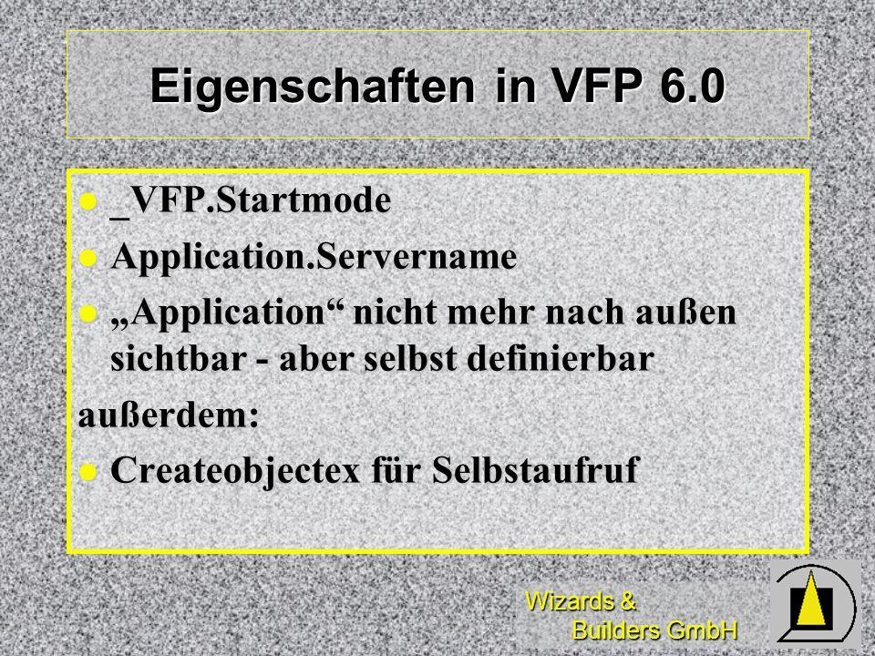 Eigenschaften in VFP 6.0 _VFP.Startmode Application.Servername