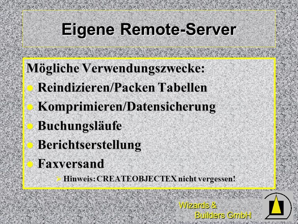 Eigene Remote-Server Mögliche Verwendungszwecke: