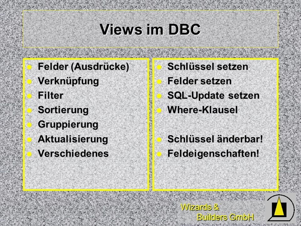 Views im DBC Felder (Ausdrücke) Verknüpfung Filter Sortierung