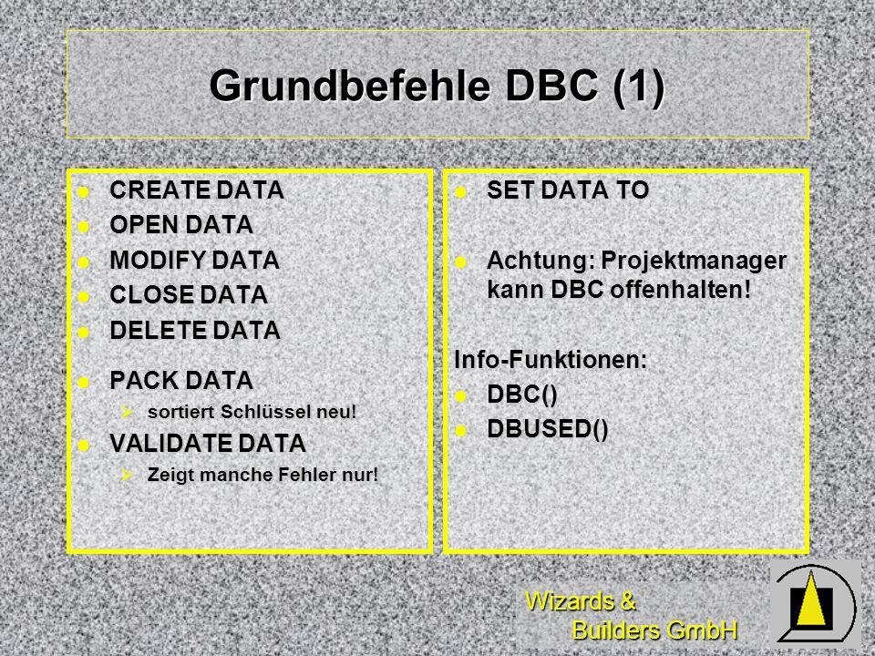 Grundbefehle DBC (1) CREATE DATA OPEN DATA MODIFY DATA CLOSE DATA