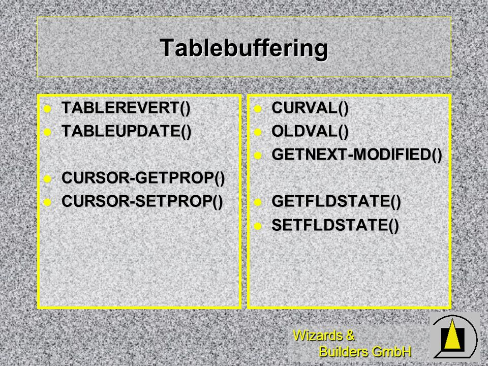 Tablebuffering TABLEREVERT() TABLEUPDATE() CURSOR-GETPROP()