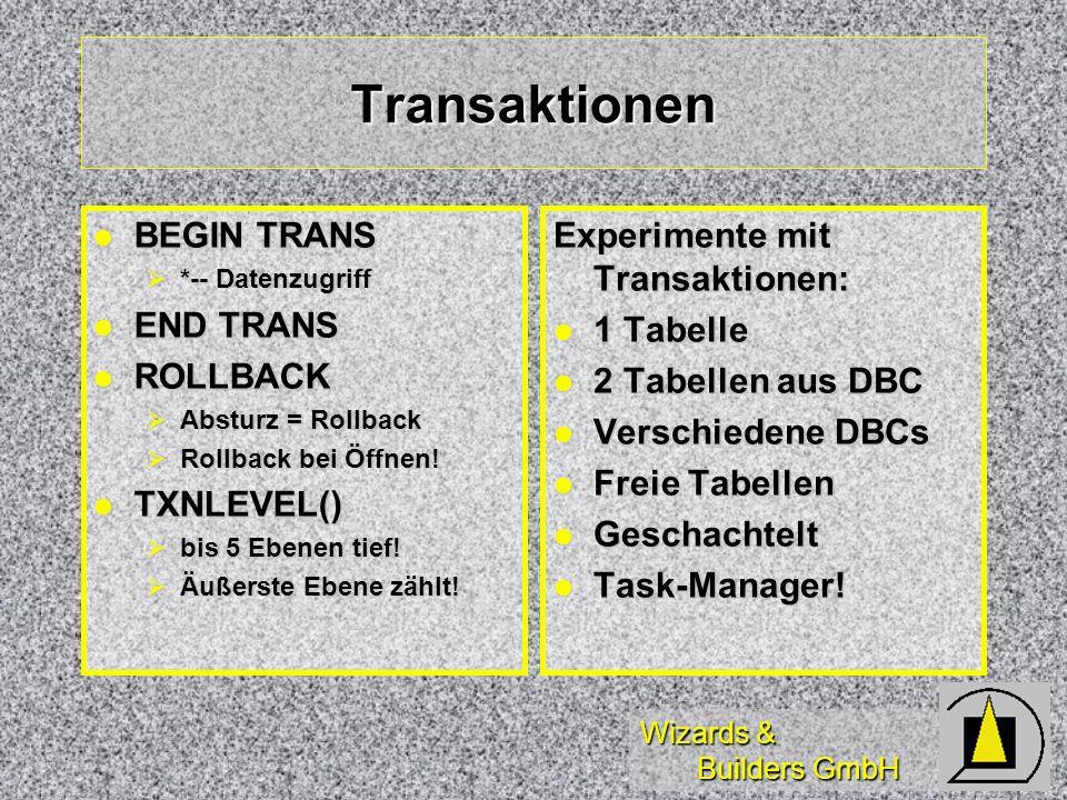 Transaktionen BEGIN TRANS END TRANS ROLLBACK TXNLEVEL()