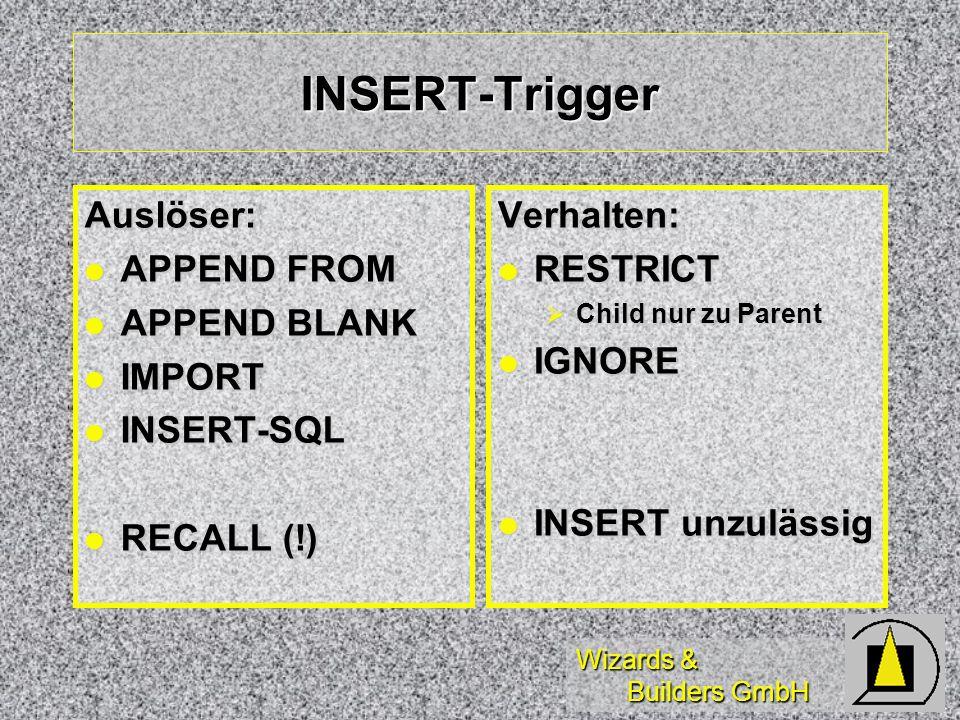 INSERT-Trigger Auslöser: APPEND FROM APPEND BLANK IMPORT INSERT-SQL