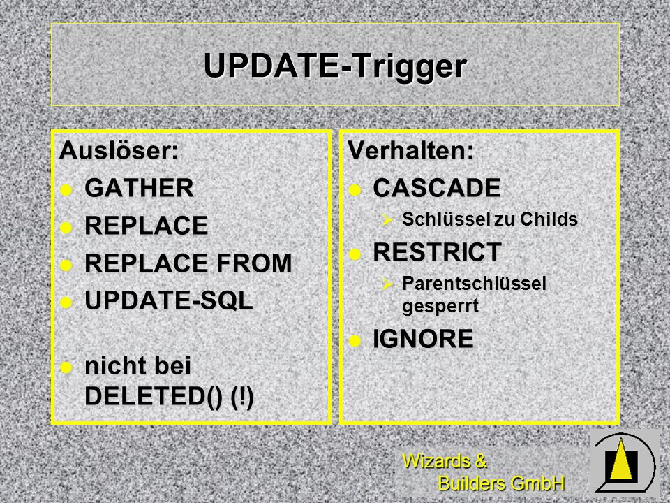 UPDATE-Trigger Auslöser: GATHER REPLACE REPLACE FROM UPDATE-SQL