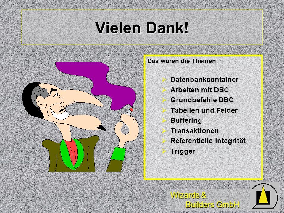 Vielen Dank! Datenbankcontainer Arbeiten mit DBC Grundbefehle DBC