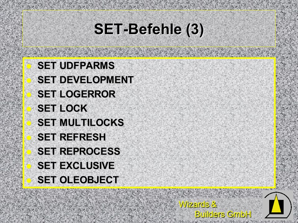 SET-Befehle (3) SET UDFPARMS SET DEVELOPMENT SET LOGERROR SET LOCK