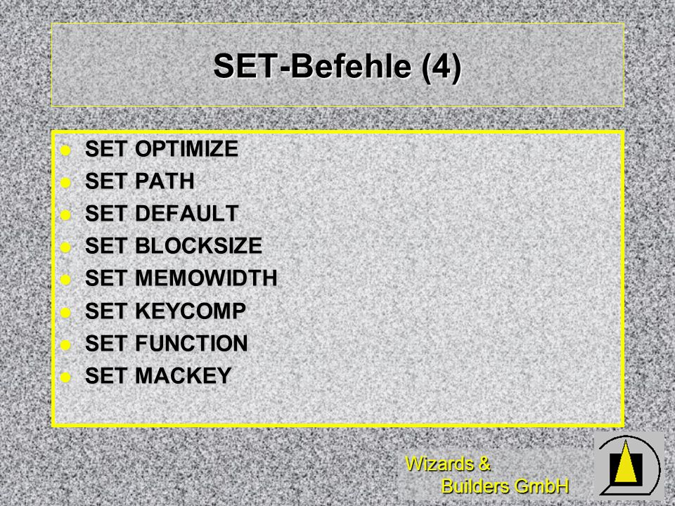 SET-Befehle (4) SET OPTIMIZE SET PATH SET DEFAULT SET BLOCKSIZE