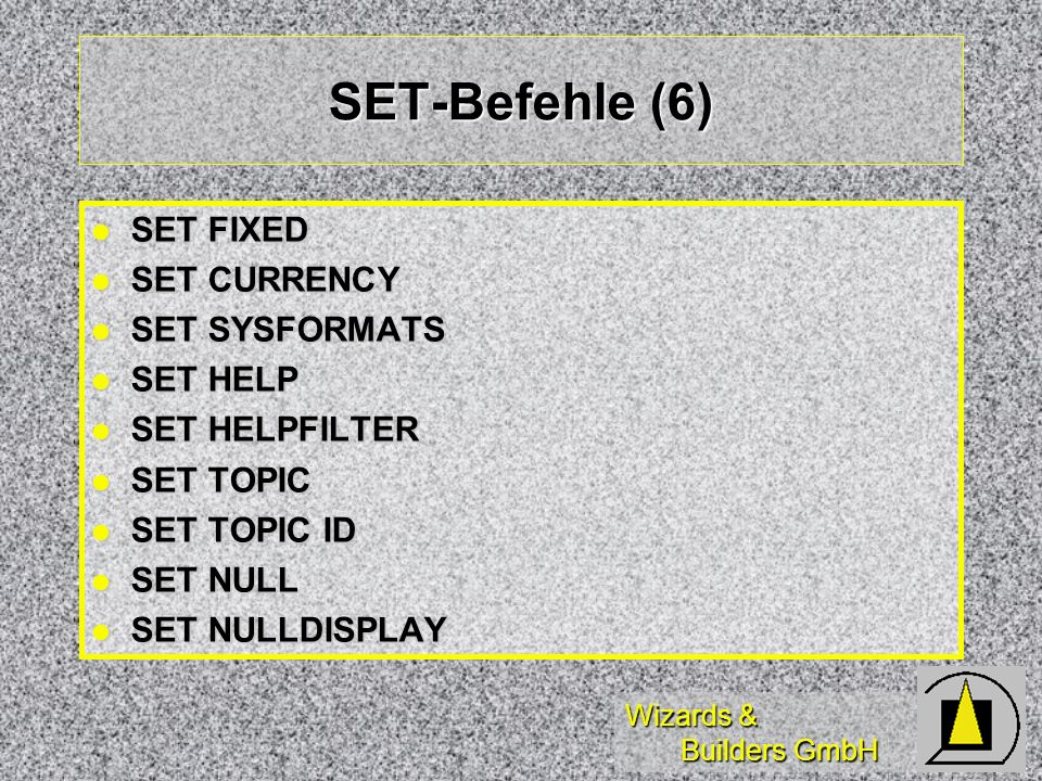 SET-Befehle (6) SET FIXED SET CURRENCY SET SYSFORMATS SET HELP
