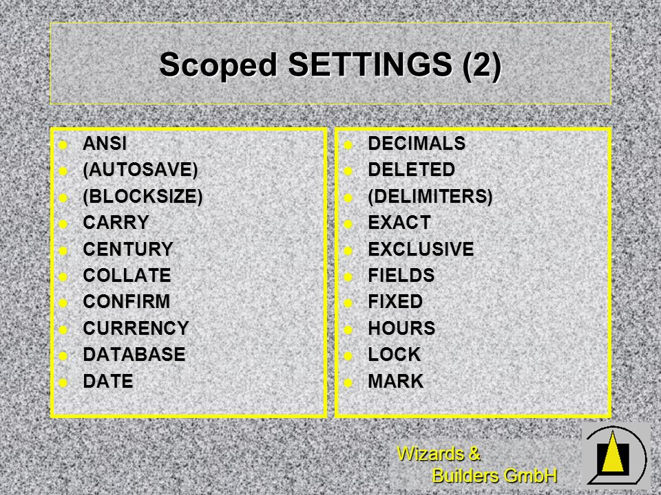 Scoped SETTINGS (2) ANSI (AUTOSAVE) (BLOCKSIZE) CARRY CENTURY COLLATE