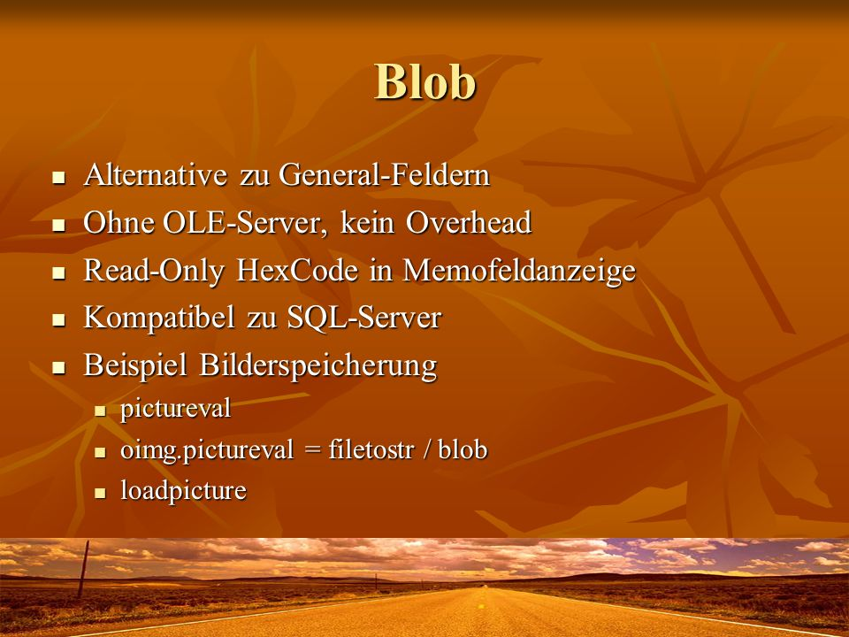 Blob Alternative zu General-Feldern Ohne OLE-Server, kein Overhead