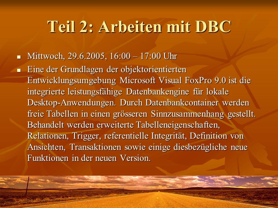 Teil 2: Arbeiten mit DBC Mittwoch, 29.6.2005, 16:00 – 17:00 Uhr
