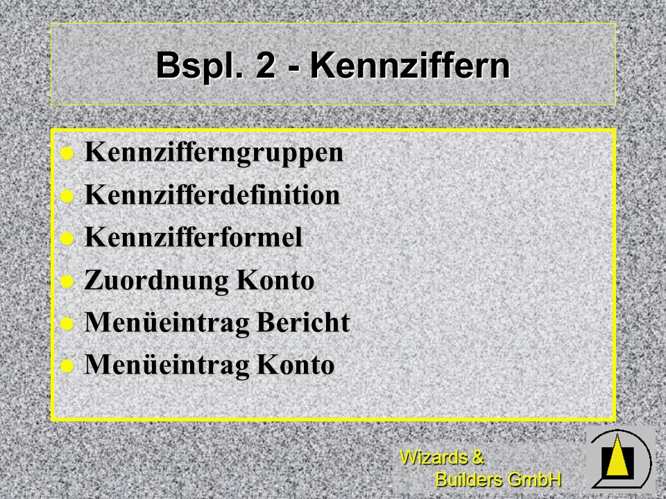 Bspl. 2 - Kennziffern Kennzifferngruppen Kennzifferdefinition