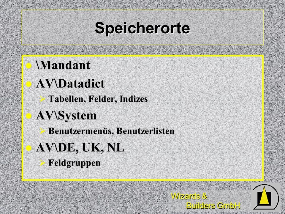 Speicherorte \Mandant AV\Datadict AV\System AV\DE, UK, NL