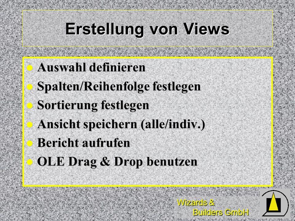 Erstellung von Views Auswahl definieren Spalten/Reihenfolge festlegen