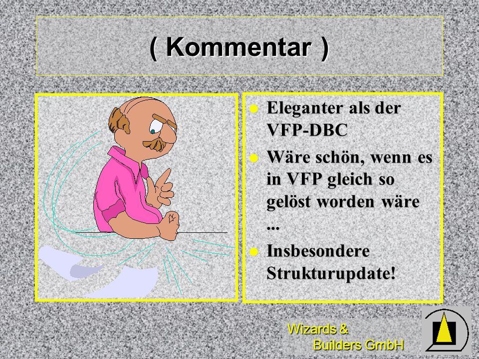 ( Kommentar ) Eleganter als der VFP-DBC