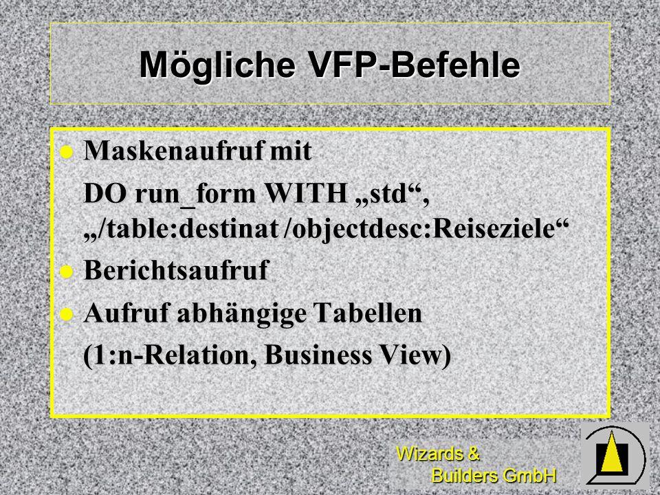 Mögliche VFP-Befehle Maskenaufruf mit