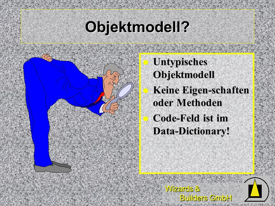 Objektmodell Untypisches Objektmodell