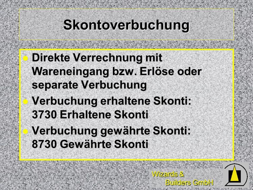 Skontoverbuchung Direkte Verrechnung mit Wareneingang bzw. Erlöse oder separate Verbuchung. Verbuchung erhaltene Skonti: 3730 Erhaltene Skonti.