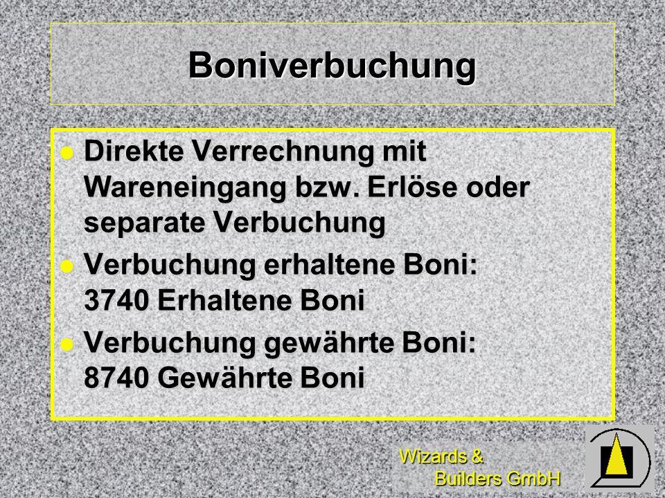 Boniverbuchung Direkte Verrechnung mit Wareneingang bzw. Erlöse oder separate Verbuchung. Verbuchung erhaltene Boni: 3740 Erhaltene Boni.