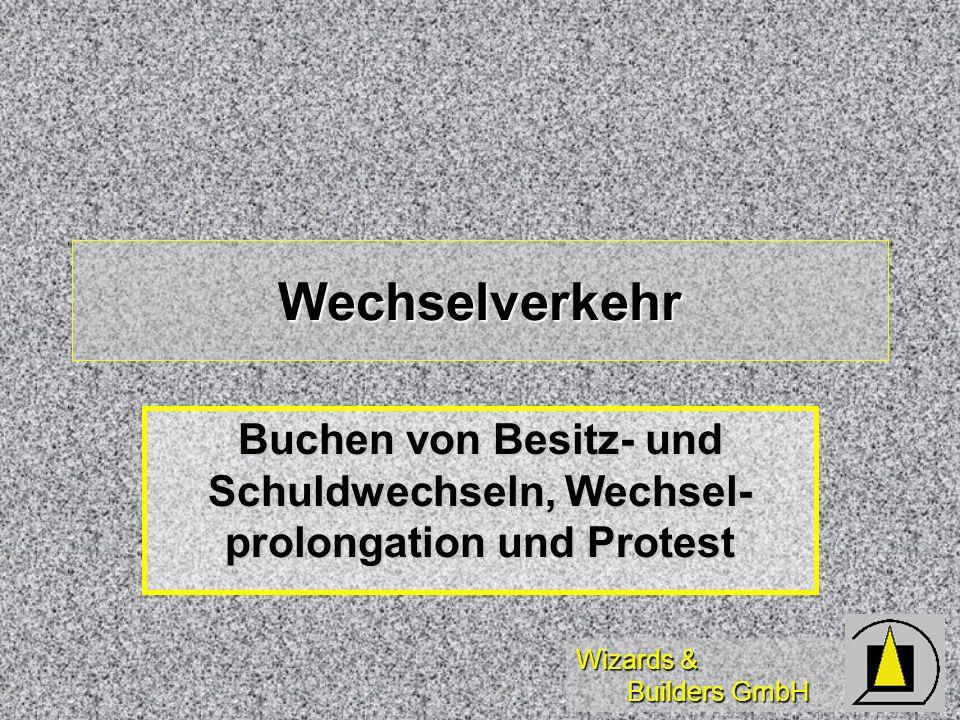 Wechselverkehr Buchen von Besitz- und Schuldwechseln, Wechsel-prolongation und Protest
